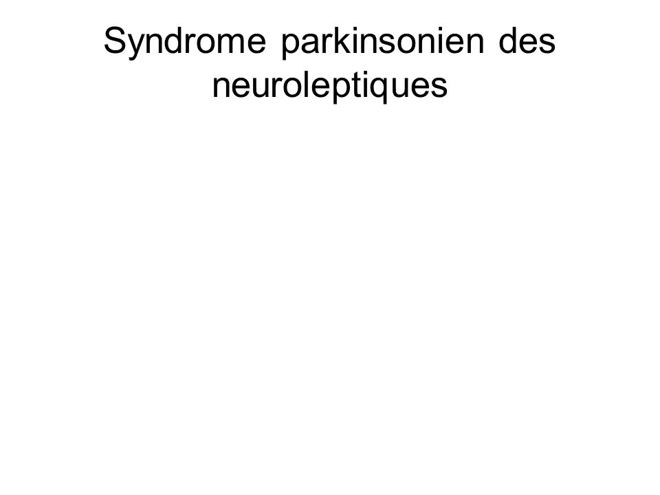 Syndrome parkinsonien des neuroleptiques