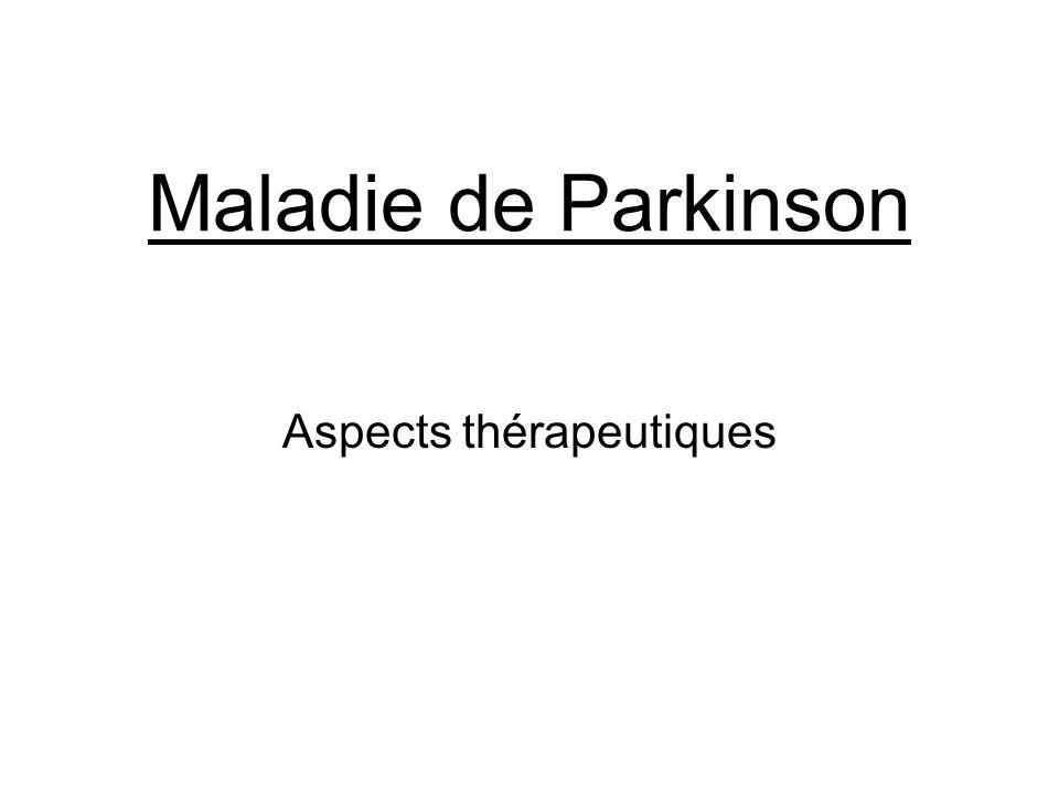 Maladie de Parkinson Aspects thérapeutiques