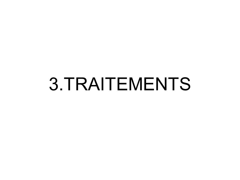 3.TRAITEMENTS