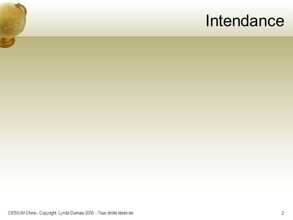 CERIUM Chine - Copyright Lynda Dumais 2005 - Tous droits réservés 2 Intendance