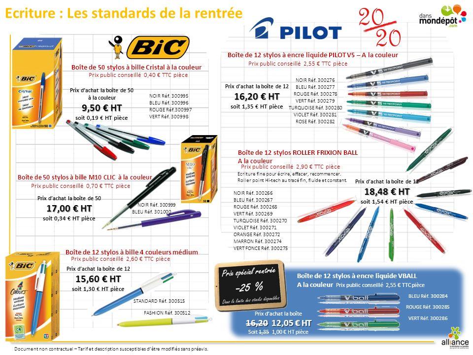 Ecriture : Les standards de la rentrée Prix dachat la boîte de 12 15,60 HT soit 1,30 HT pièce Boîte de 50 stylos à bille M10 CLIC à la couleur Prix pu