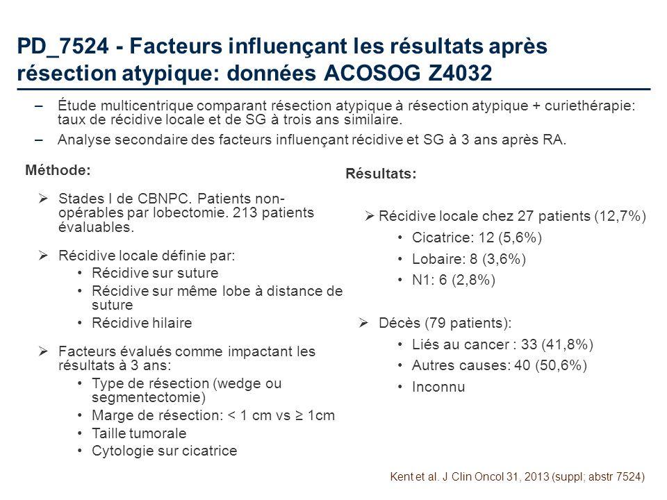 PD_7524 - Facteurs influençant les résultats après résection atypique: données ACOSOG Z4032 –Étude multicentrique comparant résection atypique à résec