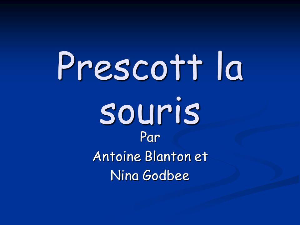 Prescott la souris Par Antoine Blanton et Nina Godbee
