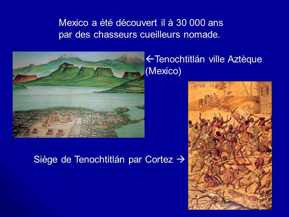 Mexico a été découvert il à 30 000 ans par des chasseurs cueilleurs nomade. Siège de Tenochtitlán par Cortez Tenochtitlán ville Aztèque (Mexico)