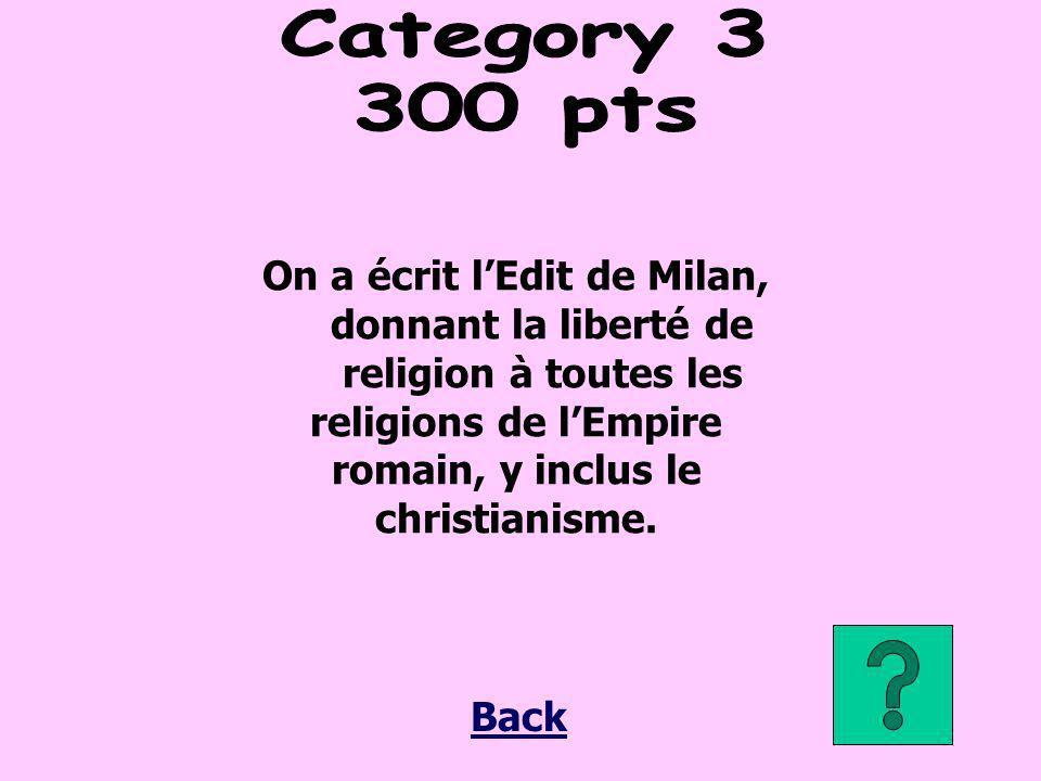 On a écrit lEdit de Milan, donnant la liberté de religion à toutes les religions de lEmpire romain, y inclus le christianisme.