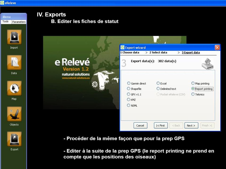 IV. Exports B. Editer les fiches de statut - Procéder de la même façon que pour la prep GPS - Editer à la suite de la prep GPS (le report printing ne