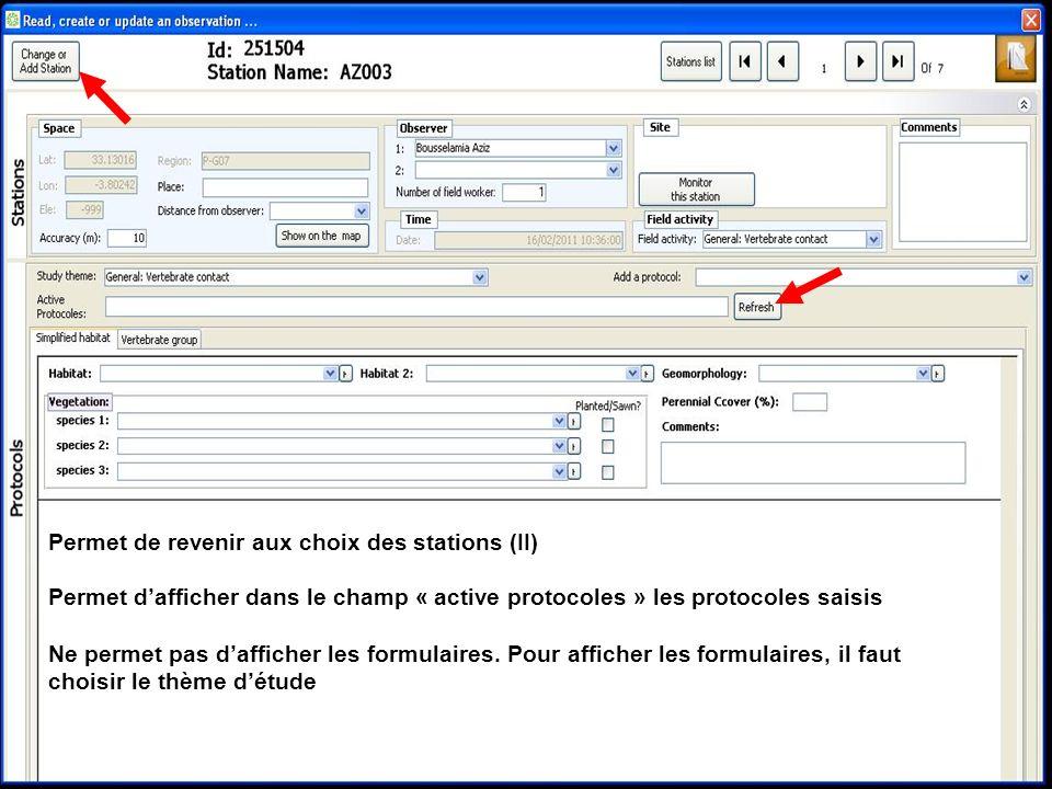 Permet de revenir aux choix des stations (II) Permet dafficher dans le champ « active protocoles » les protocoles saisis Ne permet pas dafficher les f