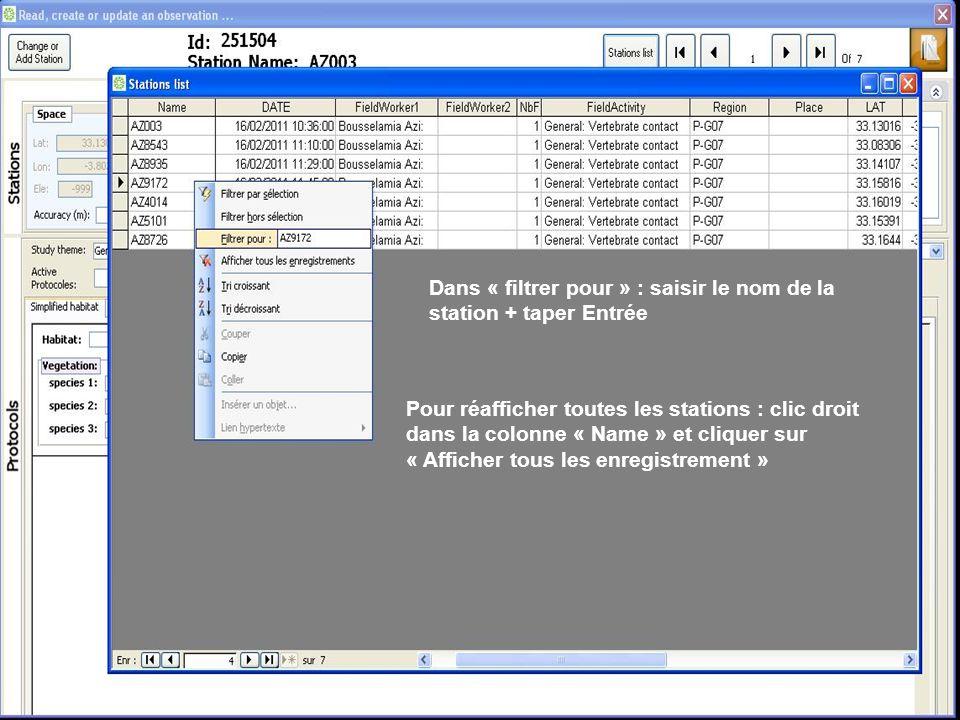 Dans « filtrer pour » : saisir le nom de la station + taper Entrée Pour réafficher toutes les stations : clic droit dans la colonne « Name » et cliquer sur « Afficher tous les enregistrement »