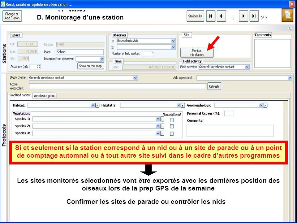 D. Monitorage dune station Si et seulement si la station correspond à un nid ou à un site de parade ou à un point de comptage automnal ou à tout autre