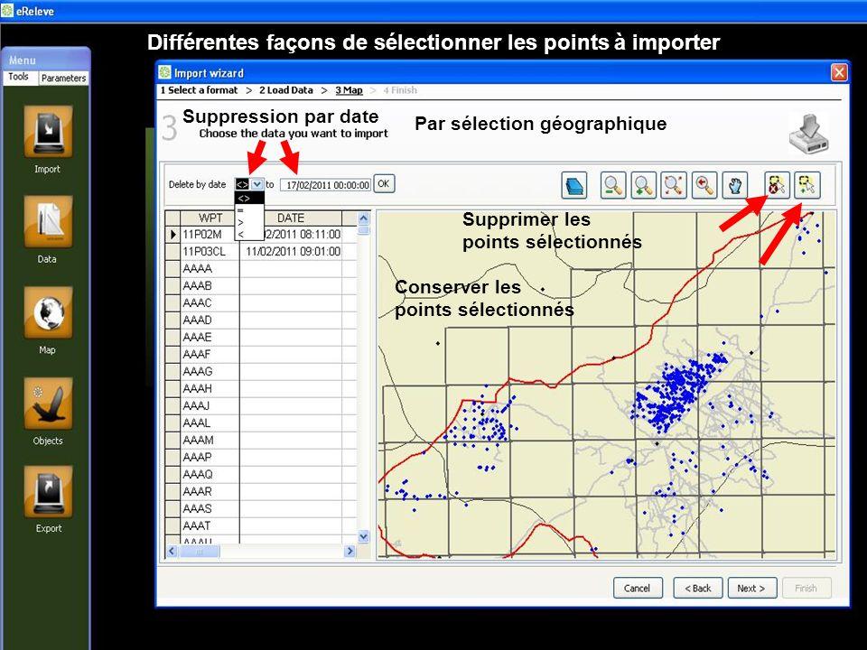 Différentes façons de sélectionner les points à importer Suppression par date Par sélection géographique Supprimer les points sélectionnés Conserver les points sélectionnés