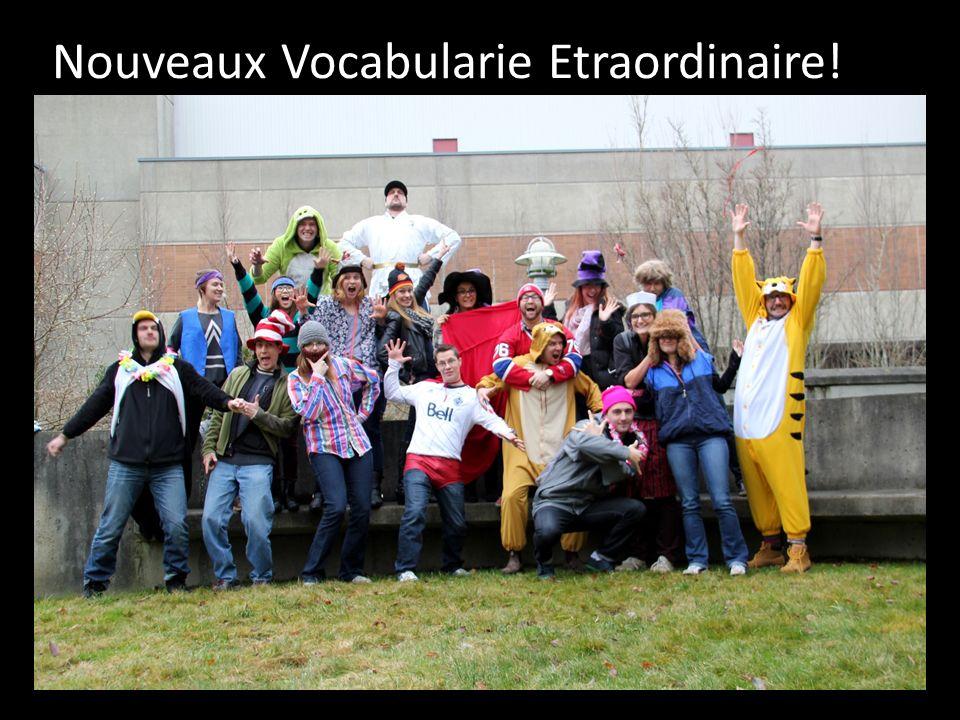 Nouveaux Vocabularie Etraordinaire!s!