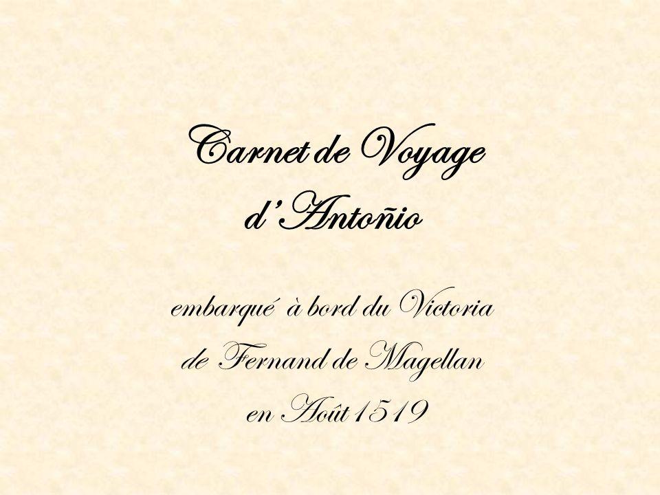 Carnet de Voyage dAntoñio embarqué à bord du Victoria de Fernand de Magellan en Août1519