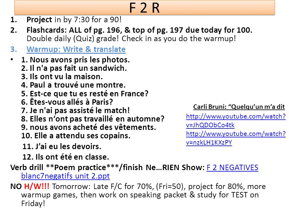 F 2 R 1.Project in by 7:30 for a 90.2.Flashcards: ALL of pg.