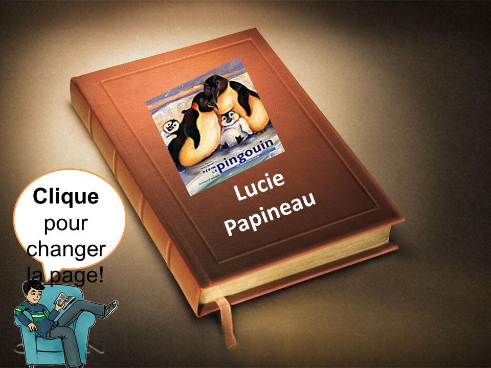 Lucie Papineau Clique pour changer la page!
