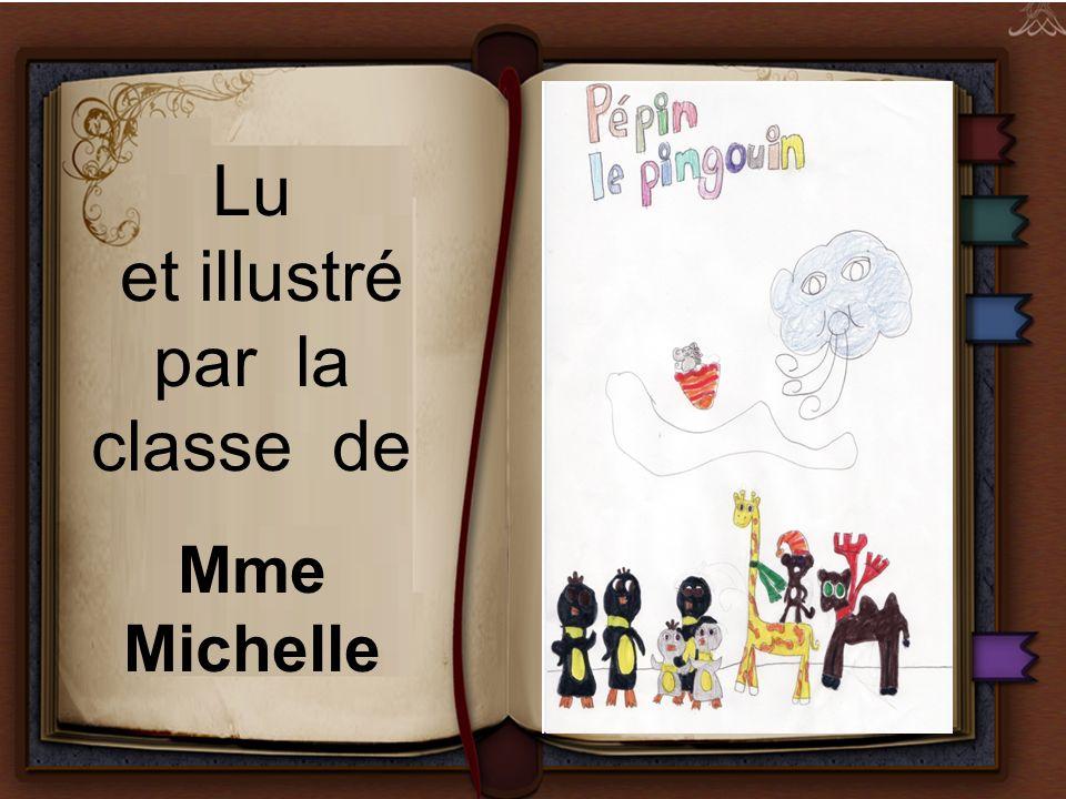 Lu et illustré par la classe de Mme Michelle