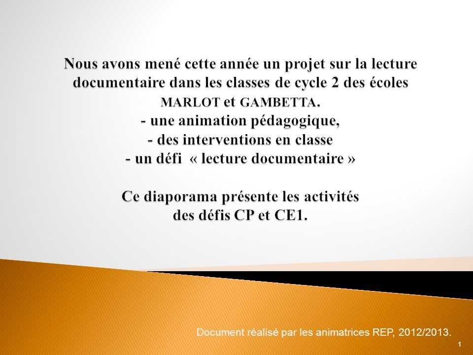Document réalisé par les animatrices REP, 2012/2013. 1