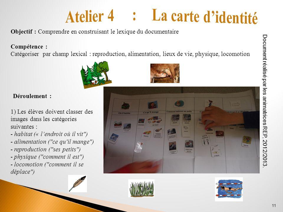 Objectif : Comprendre en construisant le lexique du documentaire Compétence : Catégoriser par champ lexical : reproduction, alimentation, lieux de vie