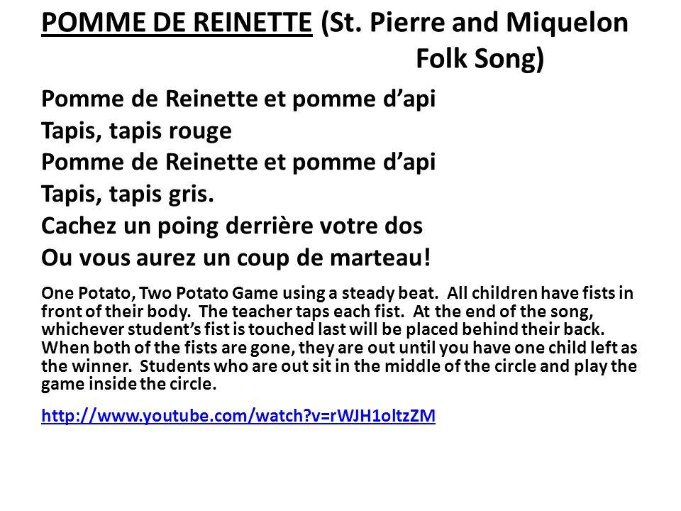 POMME DE REINETTE (St. Pierre and Miquelon Folk Song) Pomme de Reinette et pomme dapi Tapis, tapis rouge Pomme de Reinette et pomme dapi Tapis, tapis