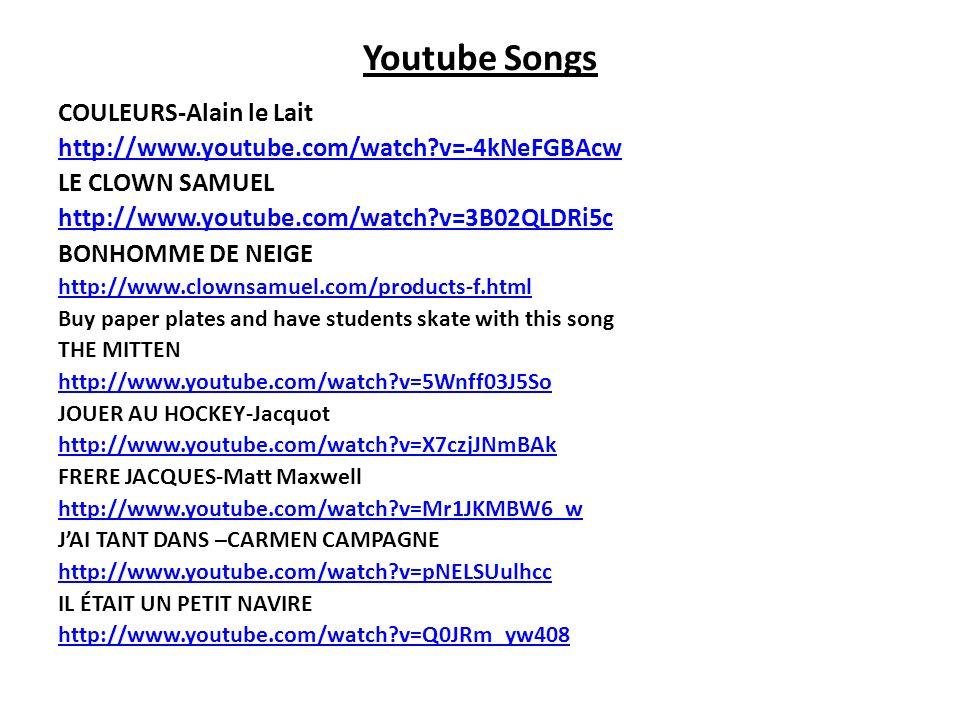 Youtube Songs COULEURS-Alain le Lait http://www.youtube.com/watch?v=-4kNeFGBAcw LE CLOWN SAMUEL http://www.youtube.com/watch?v=3B02QLDRi5c BONHOMME DE