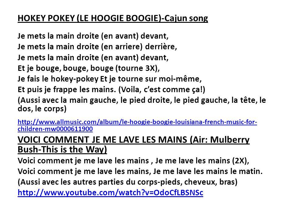 HOKEY POKEY (LE HOOGIE BOOGIE)-Cajun song Je mets la main droite (en avant) devant, Je mets la main droite (en arriere) derrière, Je mets la main droi