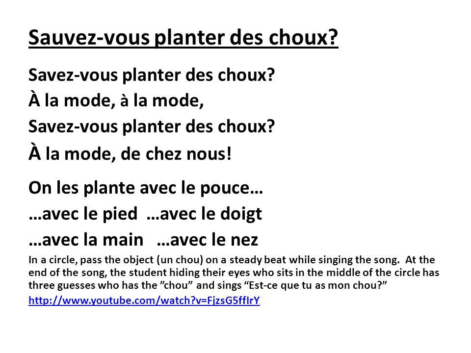 Sauvez-vous planter des choux? Savez-vous planter des choux? À la mode, à la mode, Savez-vous planter des choux? À la mode, de chez nous! On les plant