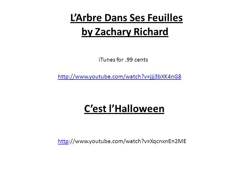 LArbre Dans Ses Feuilles by Zachary Richard http://www.youtube.com/watch?v=jjj3bXK4nG8 iTunes for.99 cents Cest lHalloween http://www.youtube.com/watc