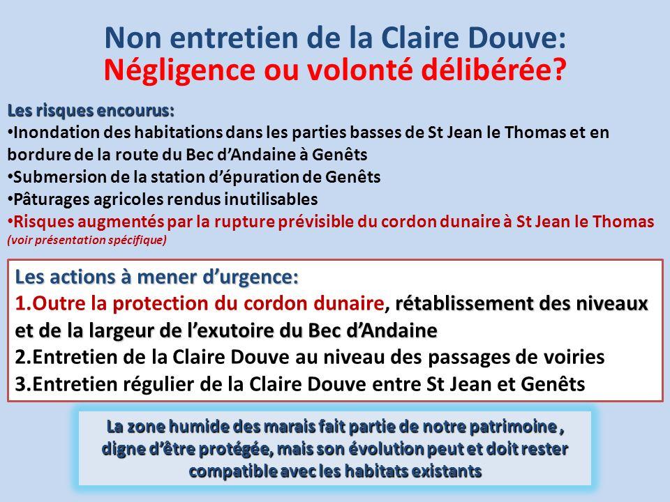 Non entretien de la Claire Douve: Négligence ou volonté délibérée? Les risques encourus: Inondation des habitations dans les parties basses de St Jean
