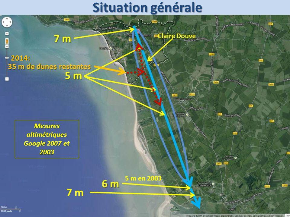 Situation générale 5 m en 2003 Mesures altimétriques Google 2007 et 2003 2014: 7 m