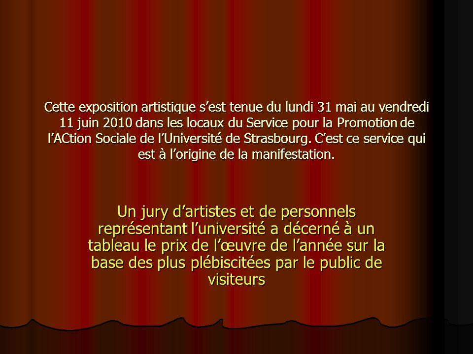 Cette exposition artistique sest tenue du lundi 31 mai au vendredi 11 juin 2010 dans les locaux du Service pour la Promotion de lACtion Sociale de lUn