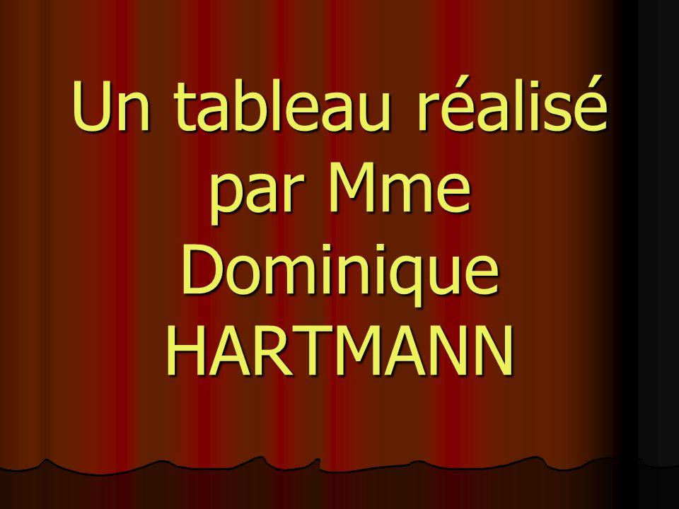 Un tableau réalisé par Mme Dominique HARTMANN