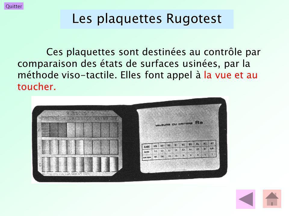 Quitter Les plaquettes Rugotest Ces plaquettes sont destinées au contrôle par comparaison des états de surfaces usinées, par la méthode viso-tactile.