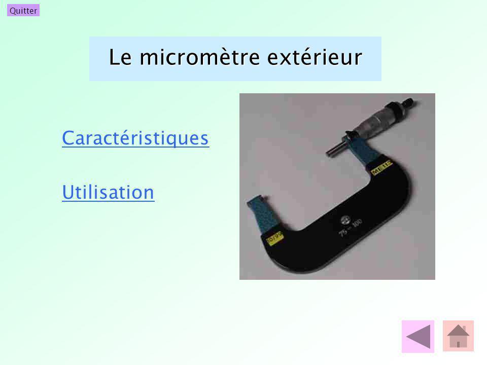 Quitter Le micromètre extérieur Caractéristiques Utilisation