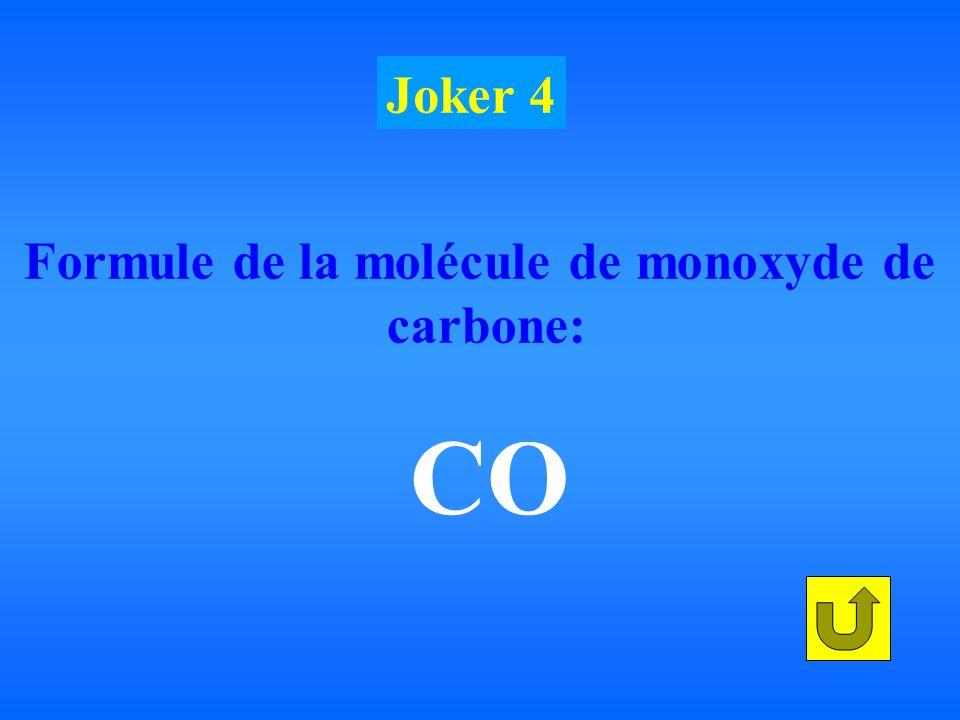 Formule de la molécule de monoxyde de carbone: CO Joker 4