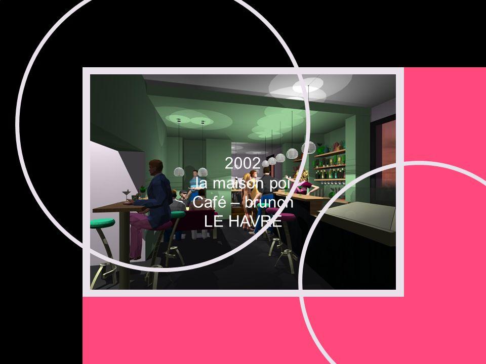 2002 la maison poï Café – brunch LE HAVRE