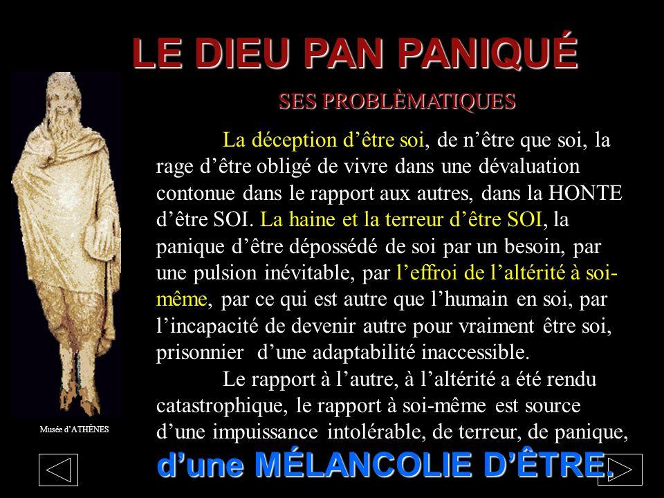 Musée dATHÈNES LE MYTHE DU DIEU PAN SES PROBLÈMATIQUES PAN La laideur de PAN est-elle celle de lassociation dun bec de lièvre, dun pied bot, de lichty