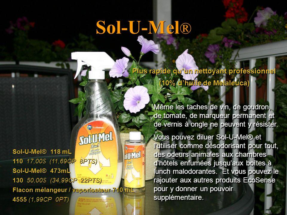 Sol-U-Mel ® Plus rapide quun nettoyant professionnel (10% dhuile de Melaleuca) Même les taches de vin, de goudron, de tomate, de marqueur permanent et