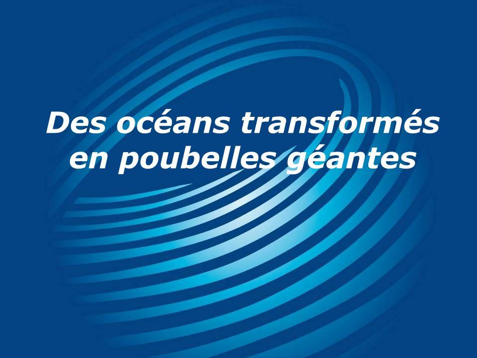 Des océans transformés en poubelles géantes
