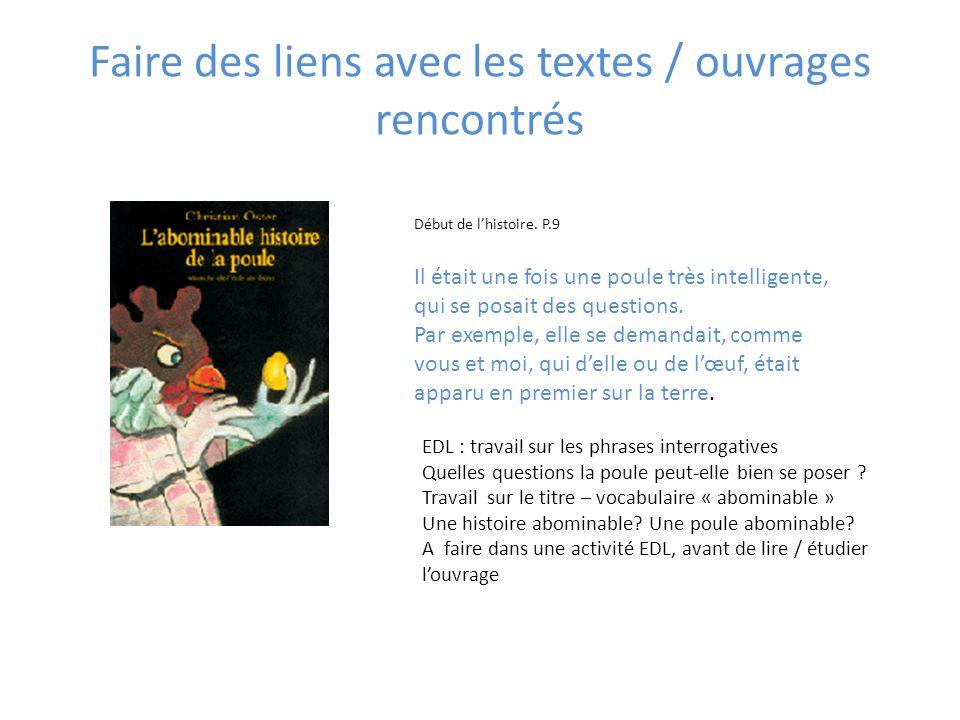 Faire des liens avec les textes / ouvrages rencontrés La présentation : « Normalement les poules mènent une vie assez simple.