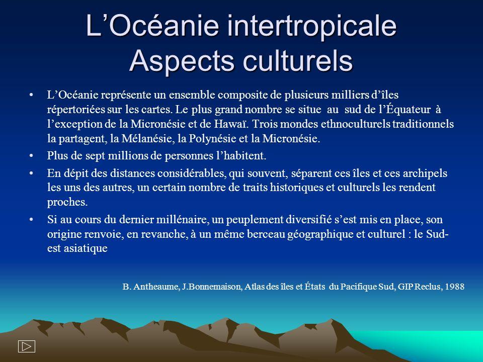 LOcéanie intertropicale : Aspects culturels Tropique du Cancer Tropique du Capricorne Équateur Berceau des Océaniens Micronésie Mélanésie Polynésie