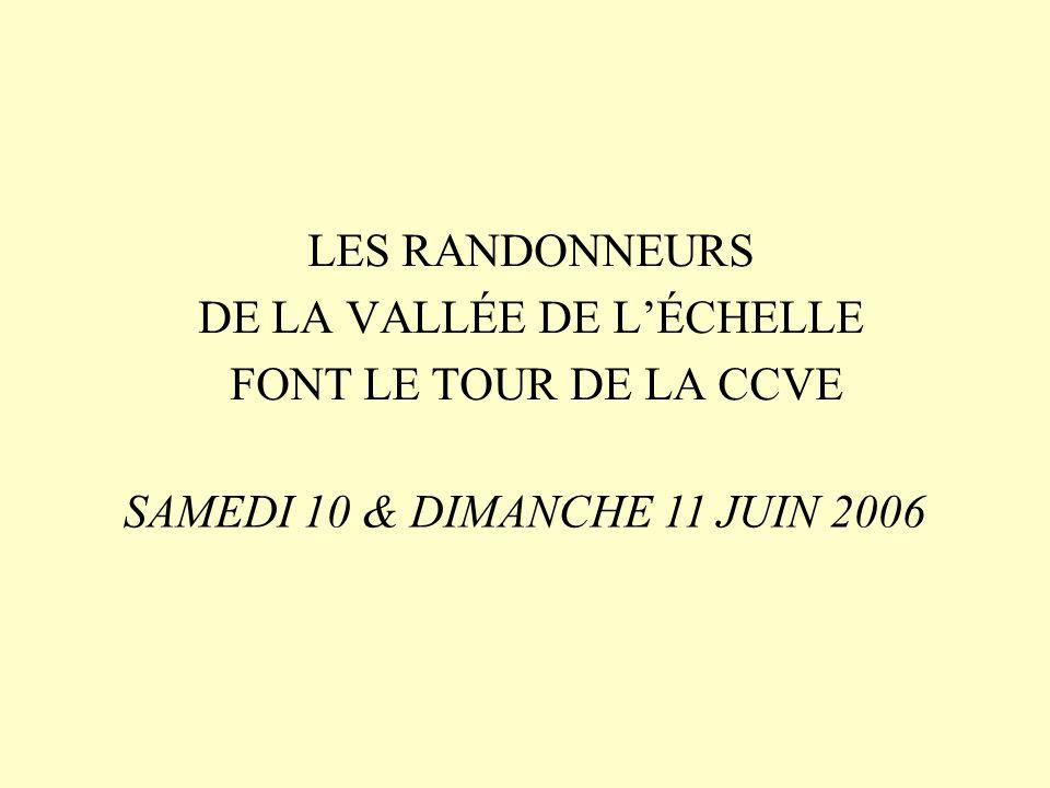 LES RANDONNEURS DE LA VALLÉE DE LÉCHELLE FONT LE TOUR DE LA CCVE SAMEDI 10 & DIMANCHE 11 JUIN 2006