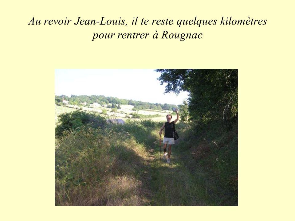 Au revoir Jean-Louis, il te reste quelques kilomètres pour rentrer à Rougnac
