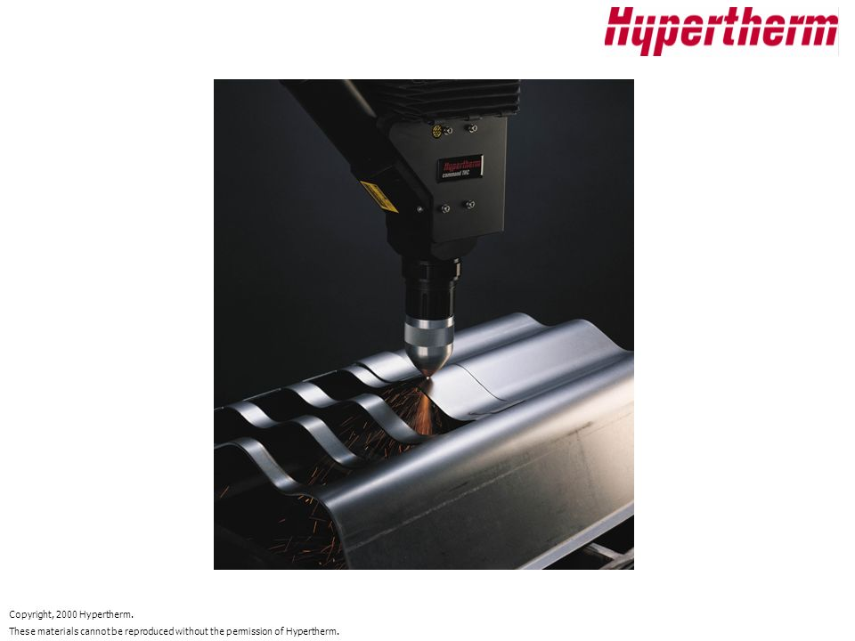 Copyright, 2000 Hypertherm. These materials cannot be reproduced without the permission of Hypertherm.