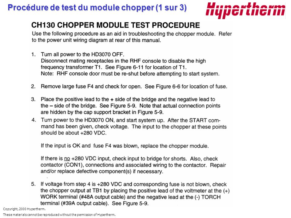Copyright, 2000 Hypertherm. These materials cannot be reproduced without the permission of Hypertherm. Procédure de test du module chopper (1 sur 3)