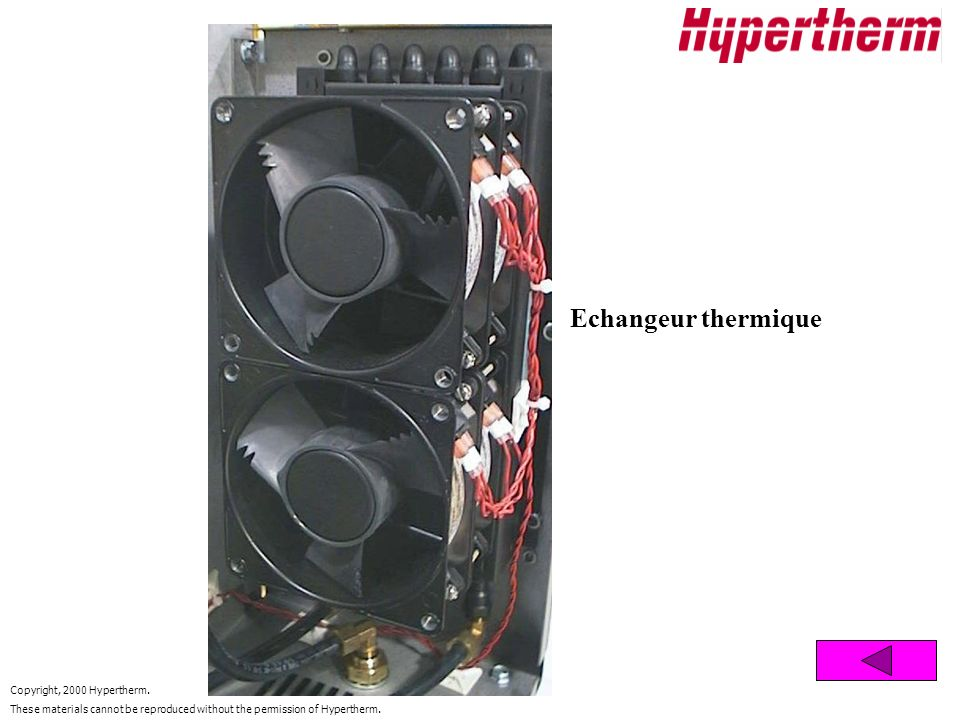 Copyright, 2000 Hypertherm. These materials cannot be reproduced without the permission of Hypertherm. Echangeur thermique