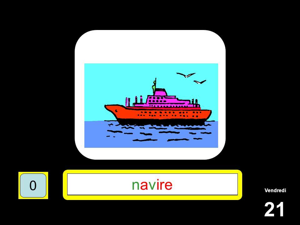 Vendredi 21 1510515 ****** 15105 N*V*** 151055 NAVIRE 151050 navire 151050