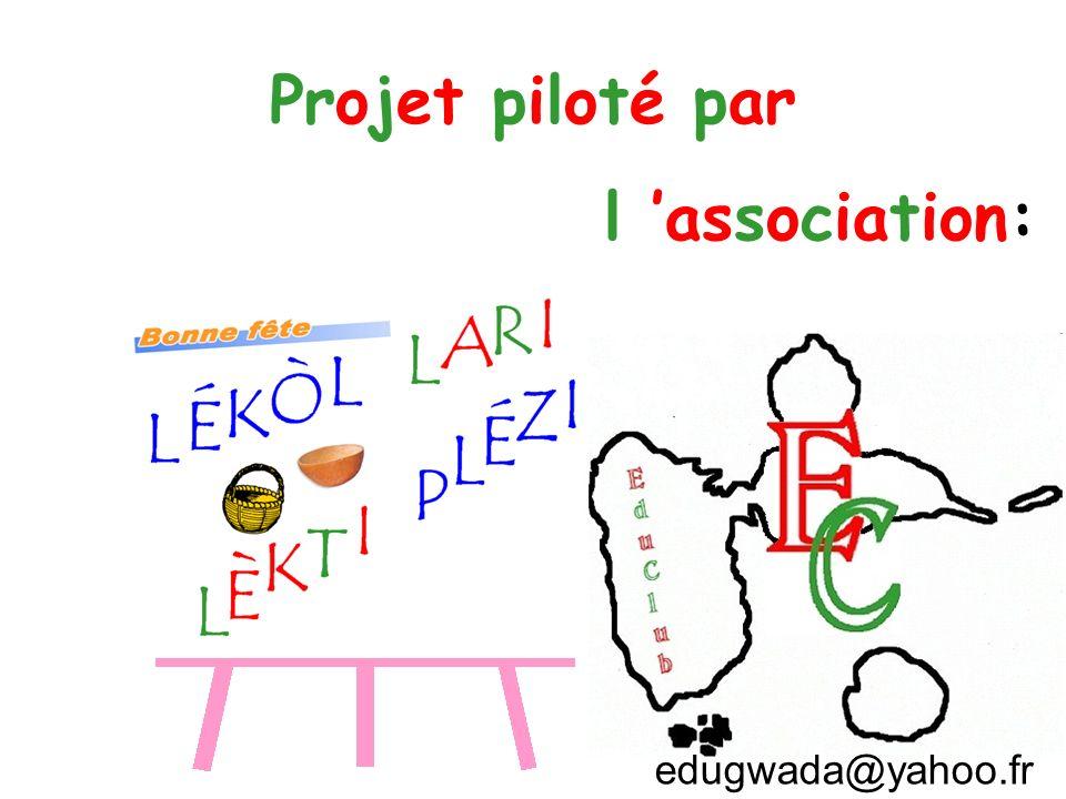 Projet piloté par l association: edugwada@yahoo.fr