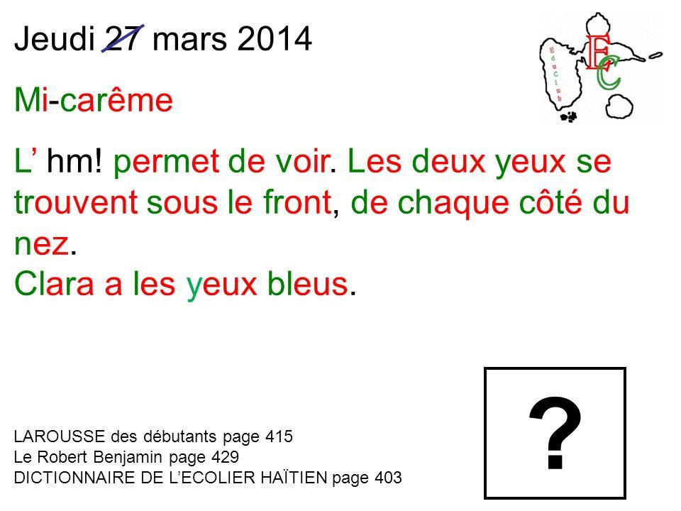 Jeudi 27 mars 2014 Mi-carême L hm. permet de voir.