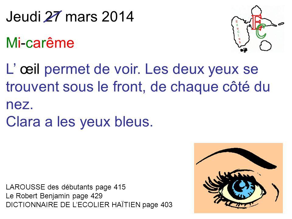 Jeudi 27 mars 2014 Mi-carême L œil permet de voir.