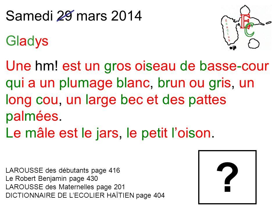 Samedi 29 mars 2014 Gladys Une hm.