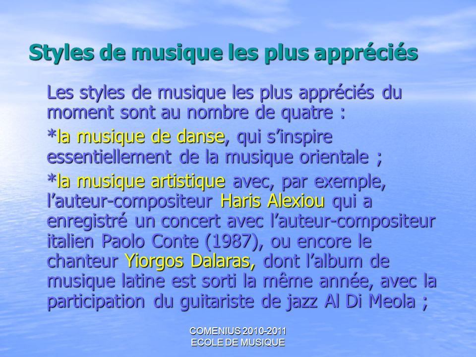 COMENIUS 2010-2011 ECOLE DE MUSIQUE Styles de musique les plus appréciés Les styles de musique les plus appréciés du moment sont au nombre de quatre :
